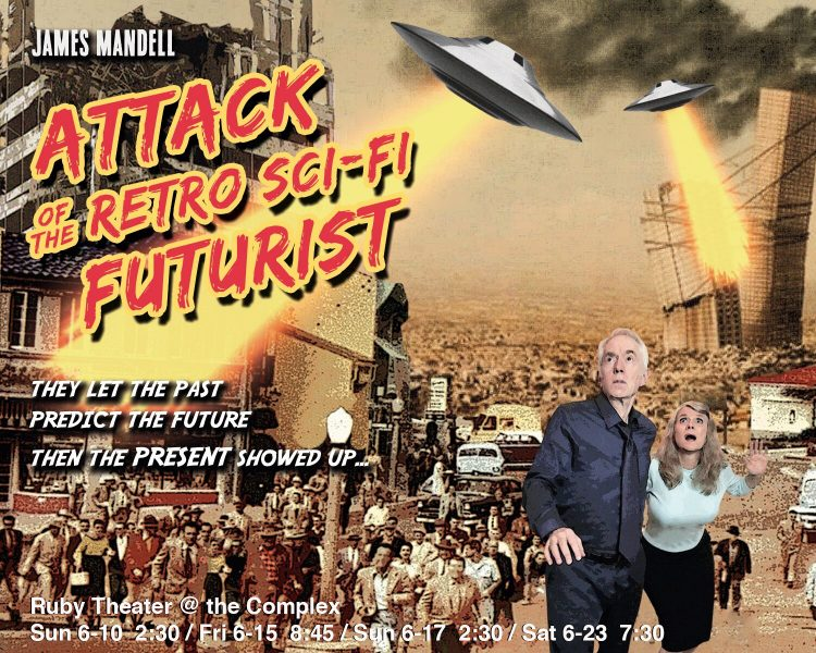 Attack of the Retro Sci-Fi Futurist James Mandell