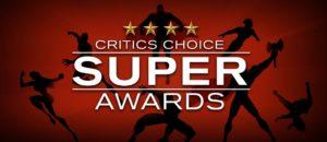 Inaugural Critics Choice Super Awards